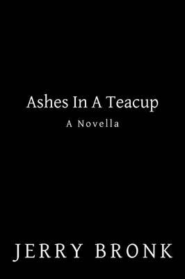 Ashes in a Teacup
