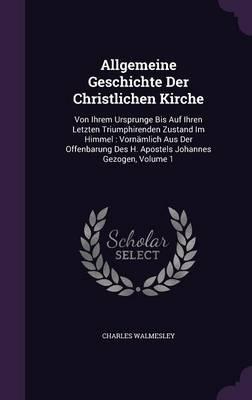 Allgemeine Geschichte Der Christlichen Kirche