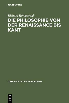 Die Philosophie Von Der Renaissance Bis Kant