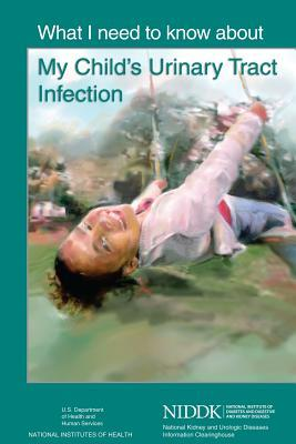 What I Need to Know About My Child's Urinary Tract Infection