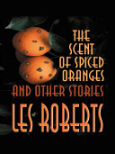 The Scent of Spiced Oranges and Other Stories