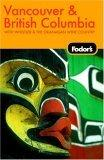 Fodor's Vancouver and British Columbia, 5th Edition