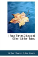 I Saw Three Ships and Other Winter Tales