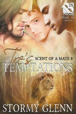 Tre's Temptations [Scent of a Mate 8] (Siren Publishing