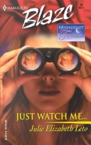 Just Watch Me. . .