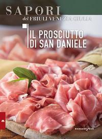 Il prosciutto di San Daniele