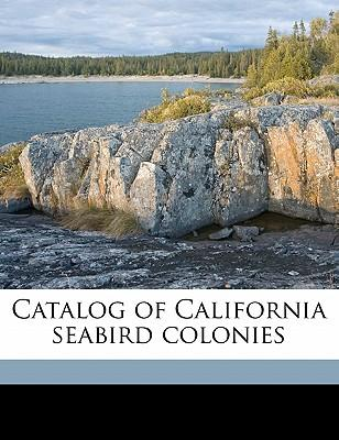 Catalog of California Seabird Colonies