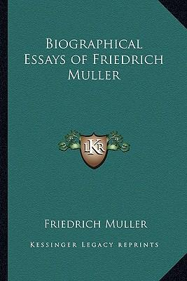 Biographical Essays of Friedrich Muller