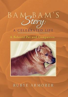 Bam Bam's Story-A Celebrated Life