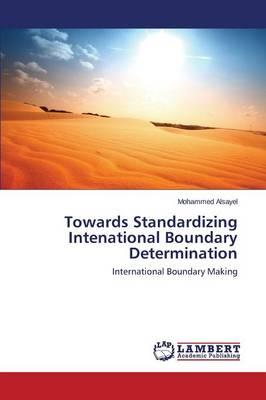 Towards Standardizing Intenational Boundary Determination