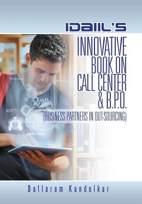 Idaiil's Innovative Book on Call Center & B.p.o. (Business Partners in Outsourcing)