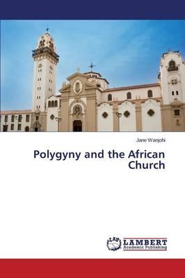 Polygyny and the African Church