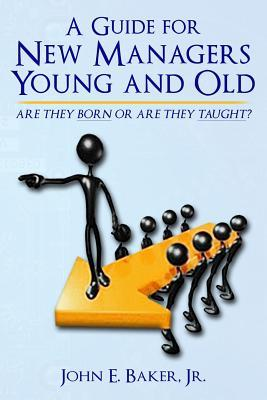 A Guide for New Managers Young and Old