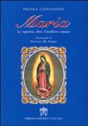Maria. La sapienza oltre l'intelletto umano