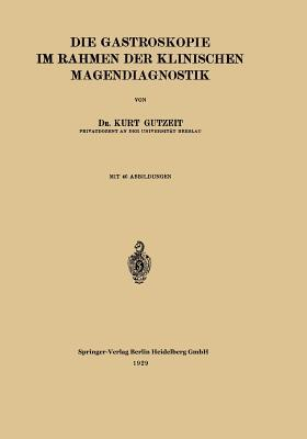 Die Gastroskopie Im Rahmen Der Klinischen Magendiagnostik