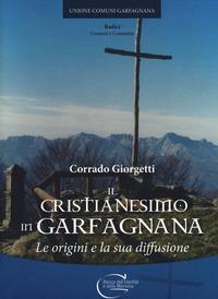 Il cristianesimo in Garfagnana. Le origini e la sua diffusione