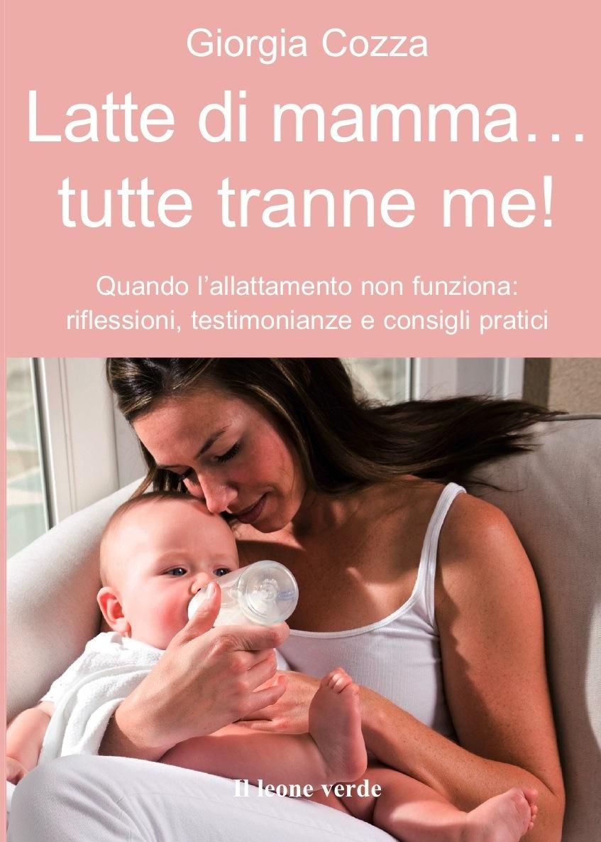 Tutte le mamme hanno il latte... tranne me!