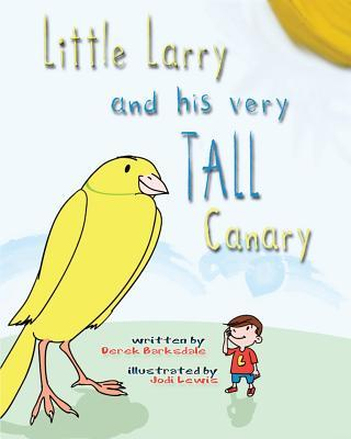Little Larry and His Very Tall Canary