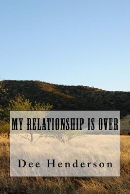 My Relationship Is over