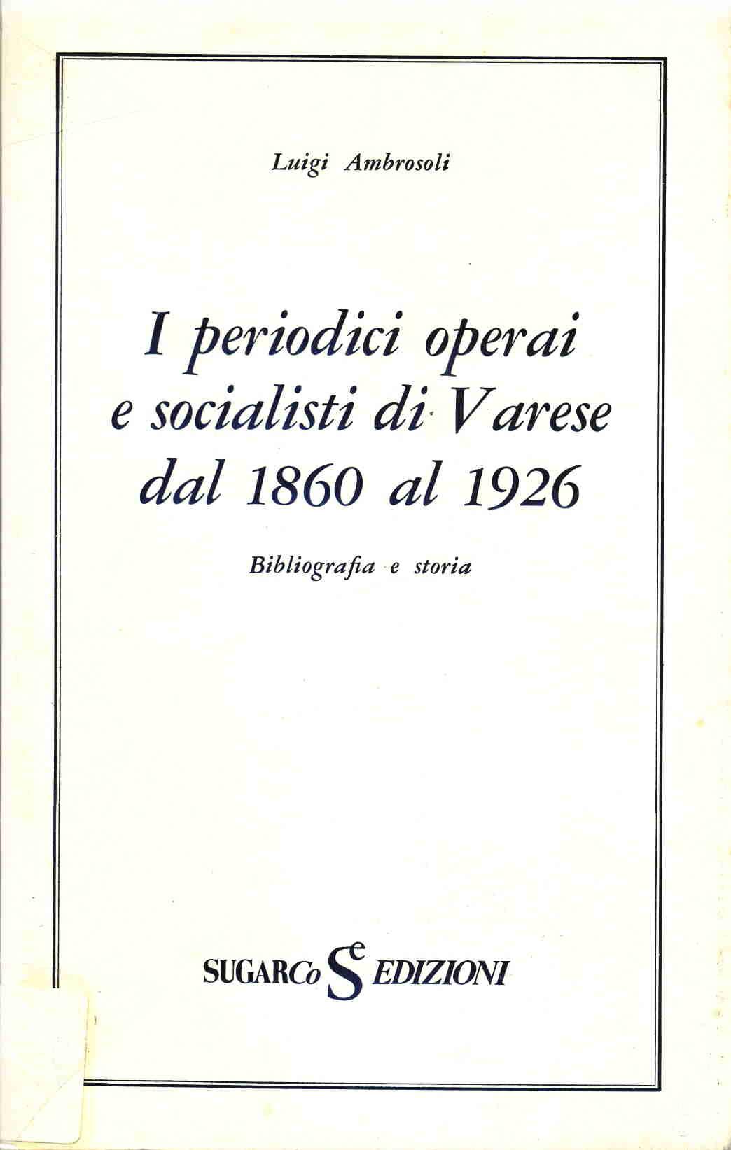I periodici operai e socialisti di Varese dal 1860 al 1926
