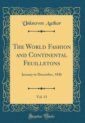 The World Fashion and Continental Feuilletons, Vol. 13
