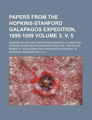 Papers from the Hopkins-Stanford Galapagos Expedition, 1898-1899 Volume 3; V. 5