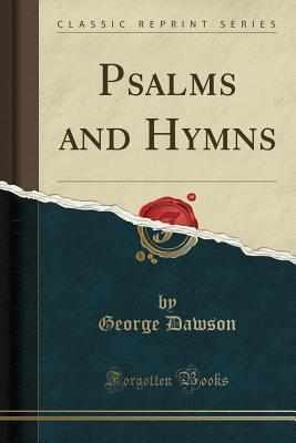 Psalms and Hymns (Classic Reprint)