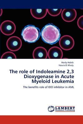 The role of Indoleamine 2,3 Dioxygenase in Acute Myeloid Leukemia