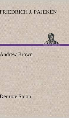 Andrew Brown - Der rote Spion