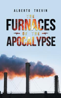 The Furnaces of the Apocalypse