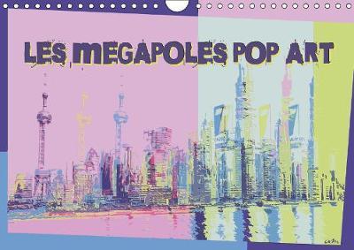 Les Megapoles Pop Art Calendrier Mural 2019 Din A4 Horizontal