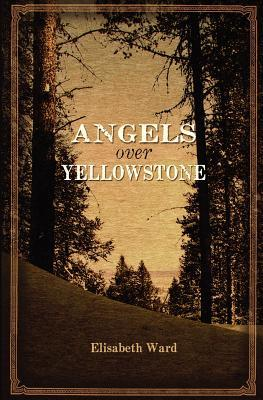Angels over Yellowstone