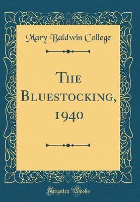 The Bluestocking, 1940 (Classic Reprint)