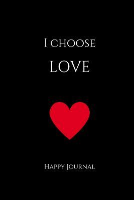 I Choose Love Happy ...