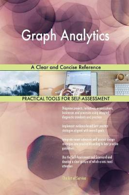 Graph Analytics A Clear and Concise Reference