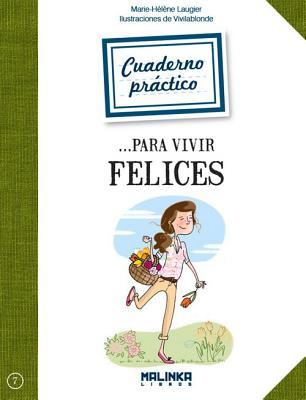 Cuaderno práctico para vivir felices / Practical Book to live happily