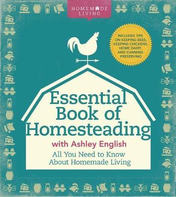 The Essential Book of Homesteading