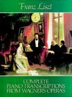 Complete Piano Transcriptions from Wagner's Operas