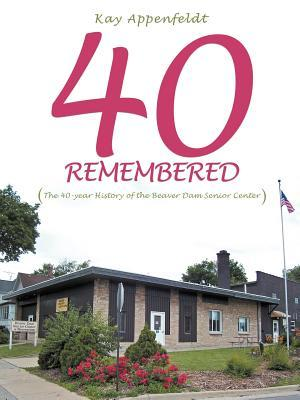 40 Remembered