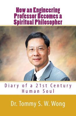 How an Engineering Professor Becomes a Spiritual Philosopher