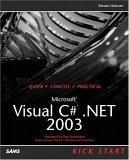 Microsoft Visual C# .NET 2003 Kick Start