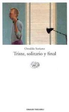 Triste, solitario y final