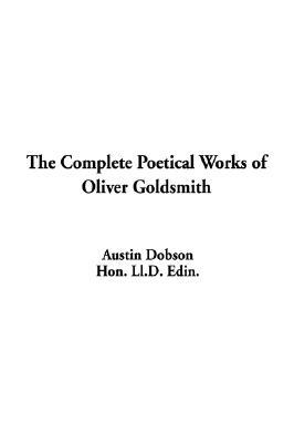 The Complete Poetical Works of Oliver Goldsmith