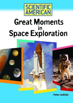 Great Moments in Space Exploration