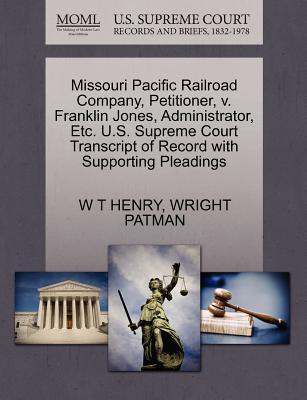 Missouri Pacific Railroad Company, Petitioner, V. Franklin Jones, Administrator, Etc. U.S. Supreme Court Transcript of Record with Supporting Pleading