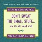 Don't Sweat The Small Stuff 2004 Day-To-Day Calendar