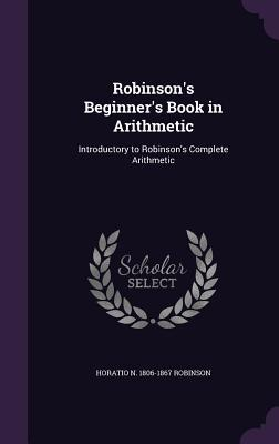Robinson's Beginner's Book in Arithmetic