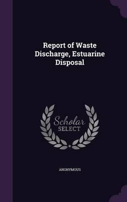 Report of Waste Discharge, Estuarine Disposal