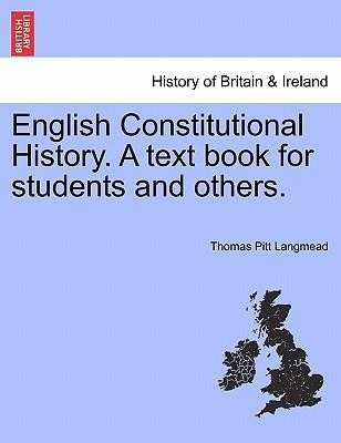 English Constitutional History. A text book for students and others. SECOND EDITION
