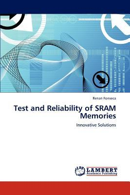 Test and Reliability of SRAM Memories